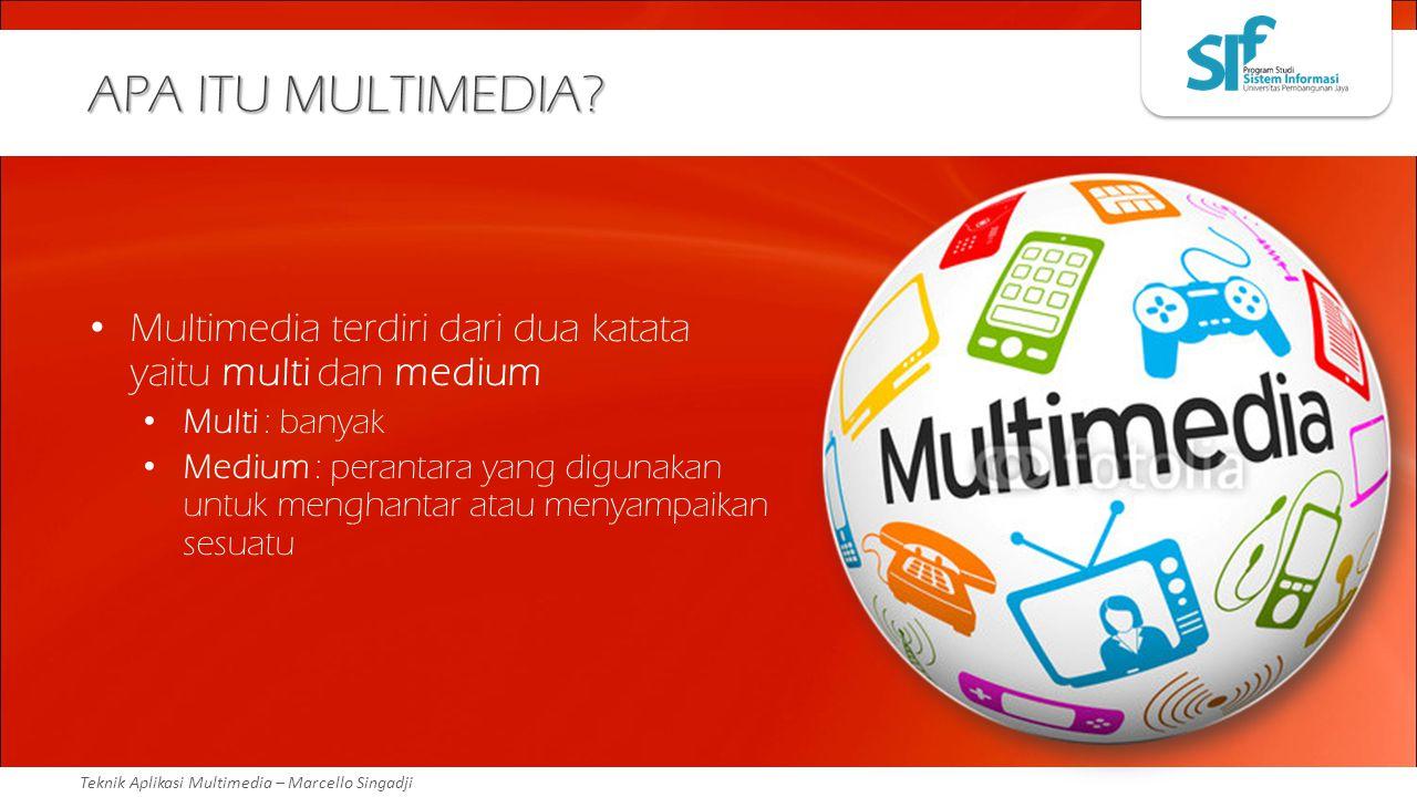 APA ITU MULTIMEDIA Multimedia terdiri dari dua katata yaitu multi dan medium. Multi : banyak.