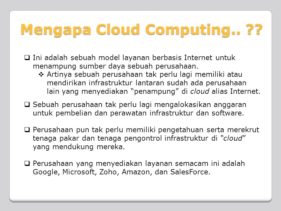 Mengapa Cloud Computing..