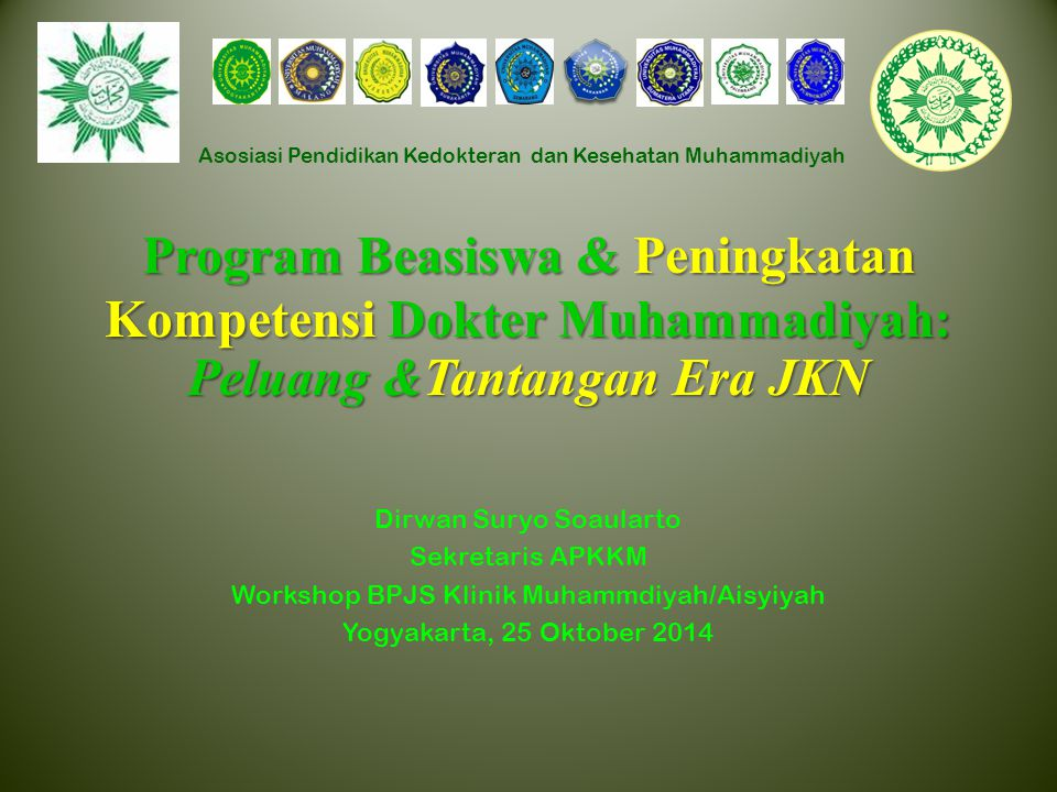 Program Beasiswa & Peningkatan Kompetensi Dokter Muhammadiyah: Peluang &Tantangan Era JKN