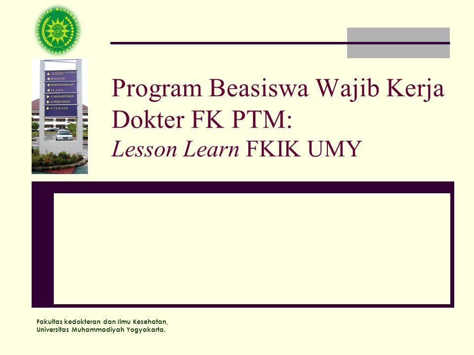 Program Beasiswa Wajib Kerja Dokter FK PTM: Lesson Learn FKIK UMY