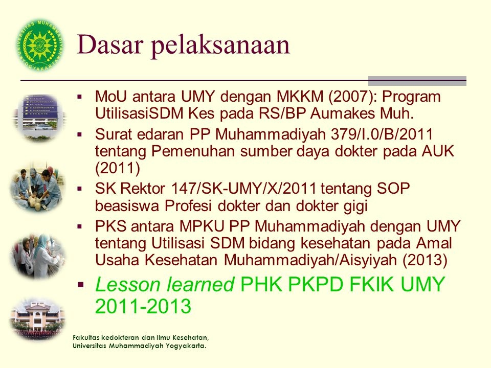 Dasar pelaksanaan Lesson learned PHK PKPD FKIK UMY 2011-2013