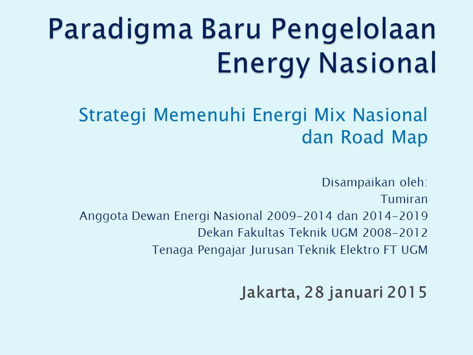 Paradigma Baru Pengelolaan Energy Nasional
