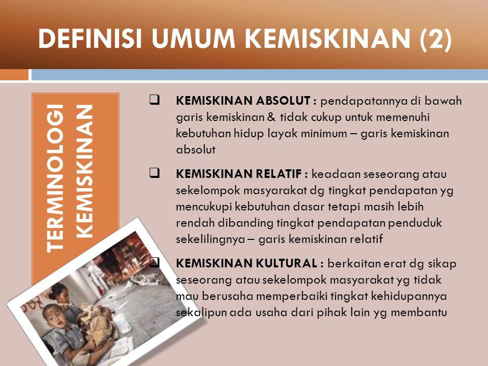DEFINISI UMUM KEMISKINAN (2)