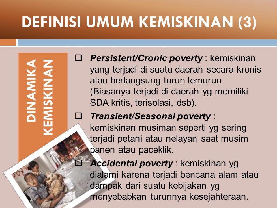 DEFINISI UMUM KEMISKINAN (3)