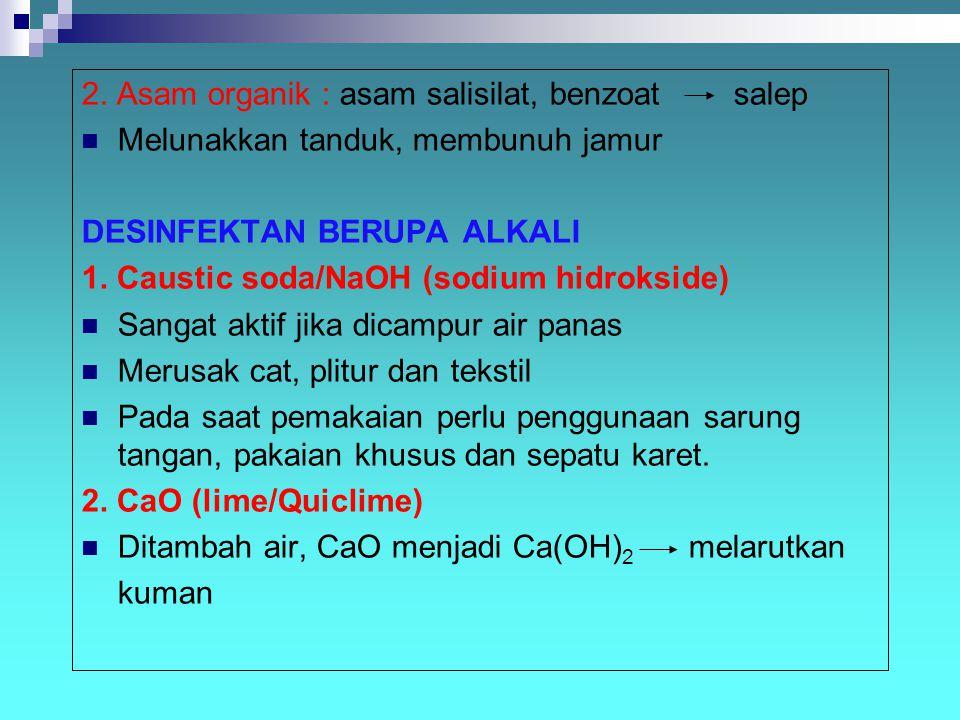 2. Asam organik : asam salisilat, benzoat salep