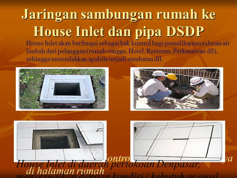 Jaringan sambungan rumah ke House Inlet dan pipa DSDP