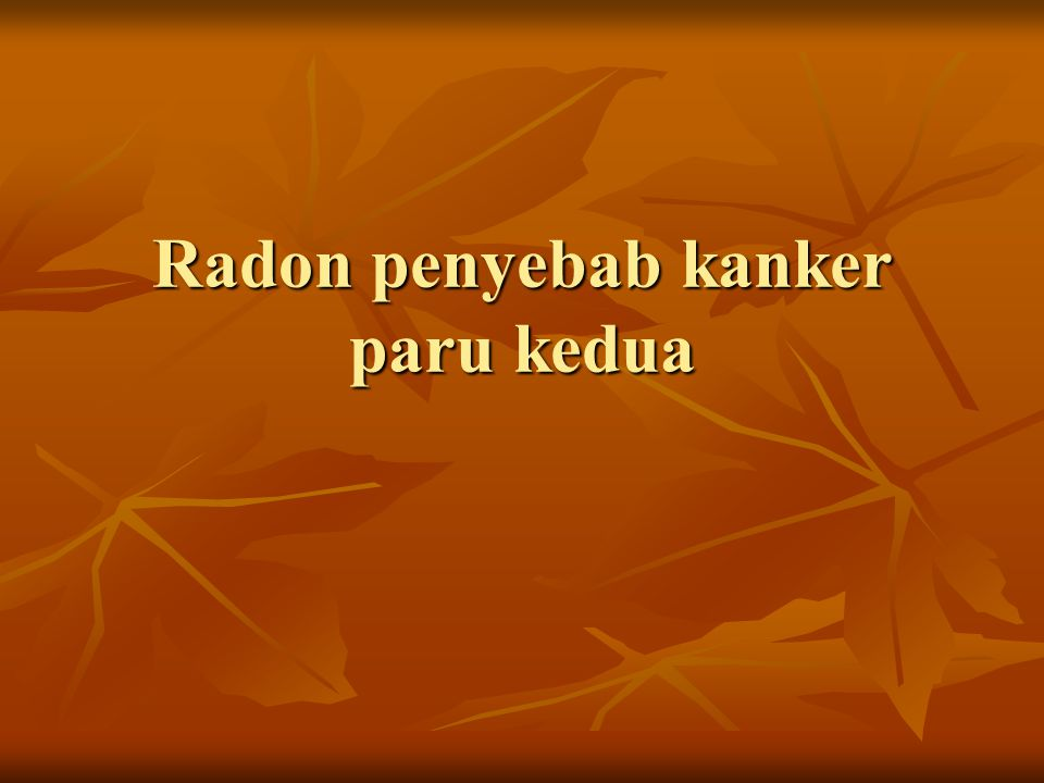 Radon penyebab kanker paru kedua