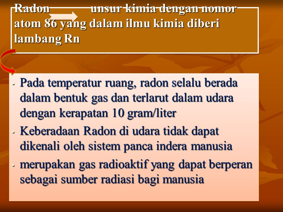 Radon unsur kimia dengan nomor atom 86 yang dalam ilmu kimia diberi lambang Rn