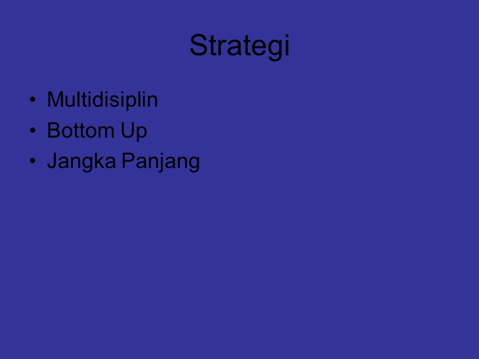 Strategi Multidisiplin Bottom Up Jangka Panjang