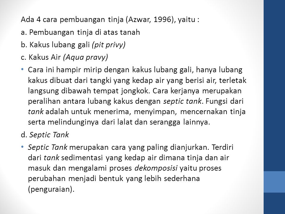 Ada 4 cara pembuangan tinja (Azwar, 1996), yaitu :