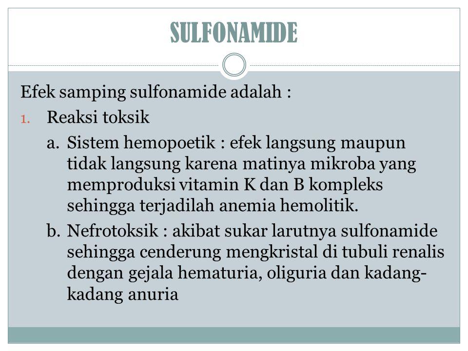 SULFONAMIDE Efek samping sulfonamide adalah : Reaksi toksik
