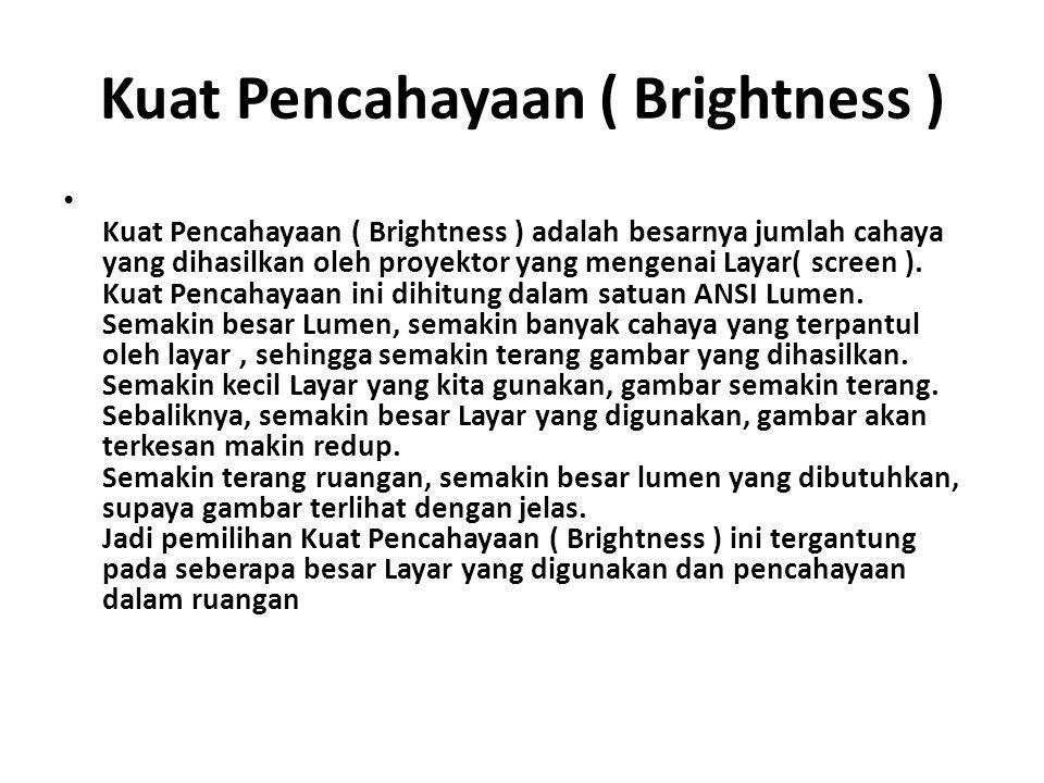 Kuat Pencahayaan ( Brightness )