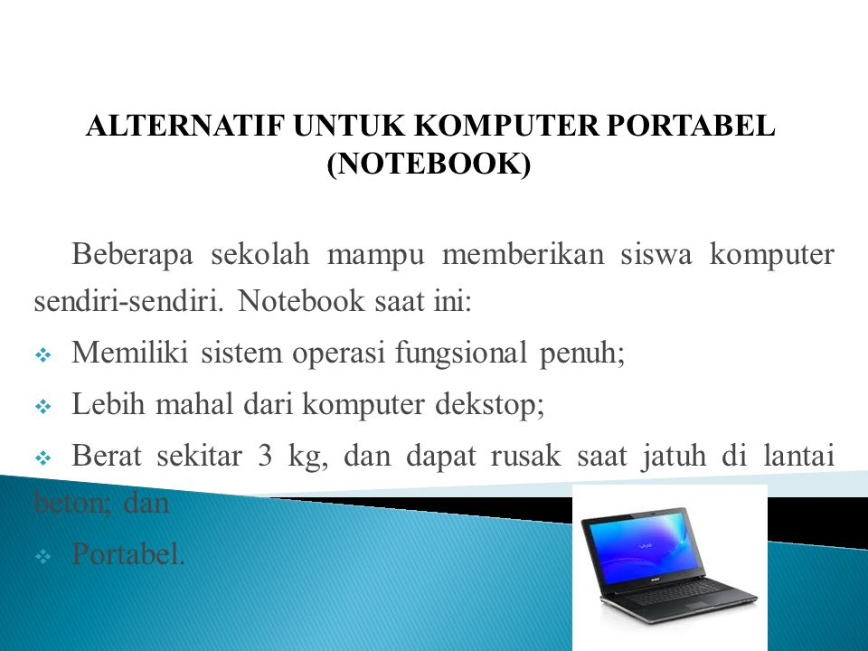 ALTERNATIF UNTUK KOMPUTER PORTABEL (NOTEBOOK)