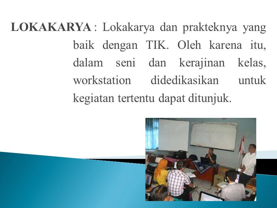 LOKAKARYA. : Lokakarya dan prakteknya yang baik dengan TIK