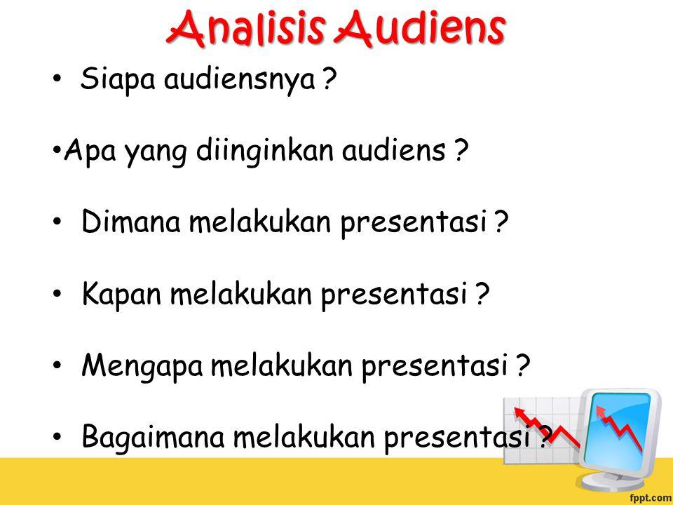 Analisis Audiens Siapa audiensnya Apa yang diinginkan audiens
