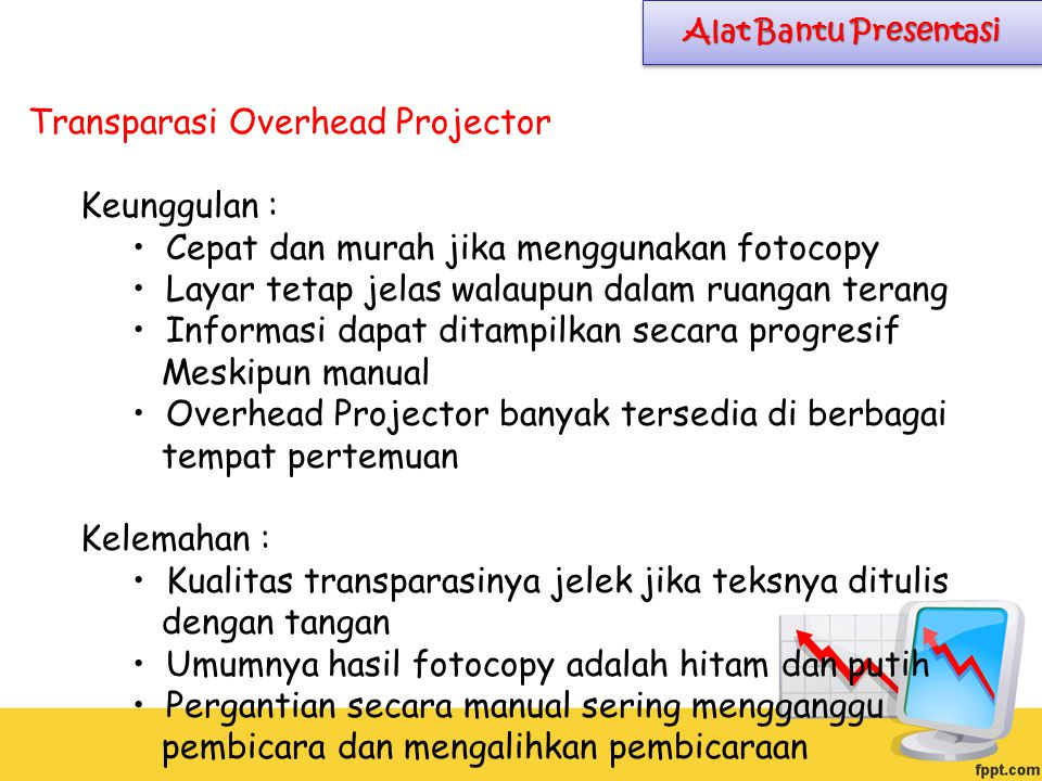 Meskipun manual • Overhead Projector banyak tersedia di berbagai