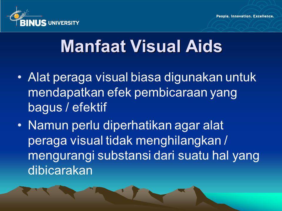 Manfaat Visual Aids Alat peraga visual biasa digunakan untuk mendapatkan efek pembicaraan yang bagus / efektif.