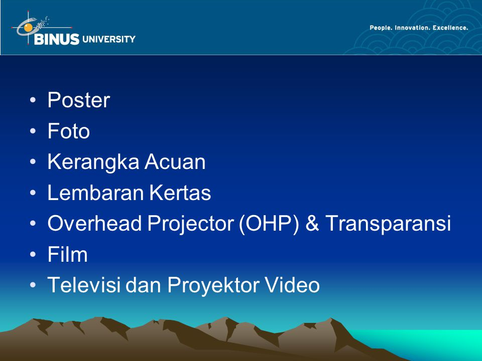 Poster Foto. Kerangka Acuan. Lembaran Kertas. Overhead Projector (OHP) & Transparansi.