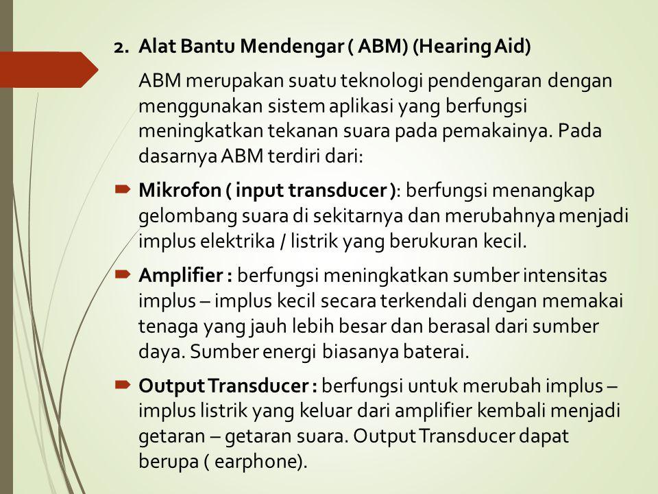 2. Alat Bantu Mendengar ( ABM) (Hearing Aid)