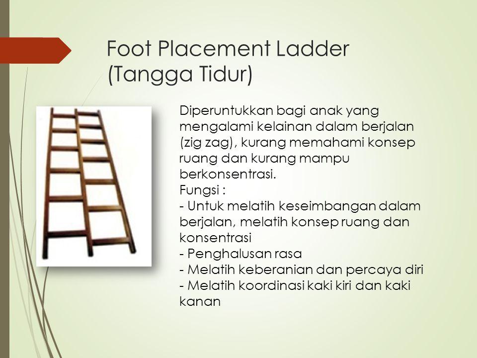 Foot Placement Ladder (Tangga Tidur)