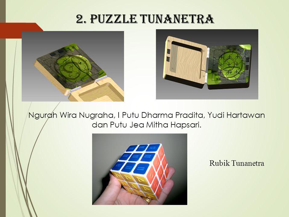 2. PUZZLE TUNANETRA Ngurah Wira Nugraha, I Putu Dharma Pradita, Yudi Hartawan dan Putu Jea Mitha Hapsari.