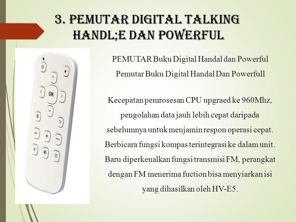 3. Pemutar digital talking Handl;e dan powerful
