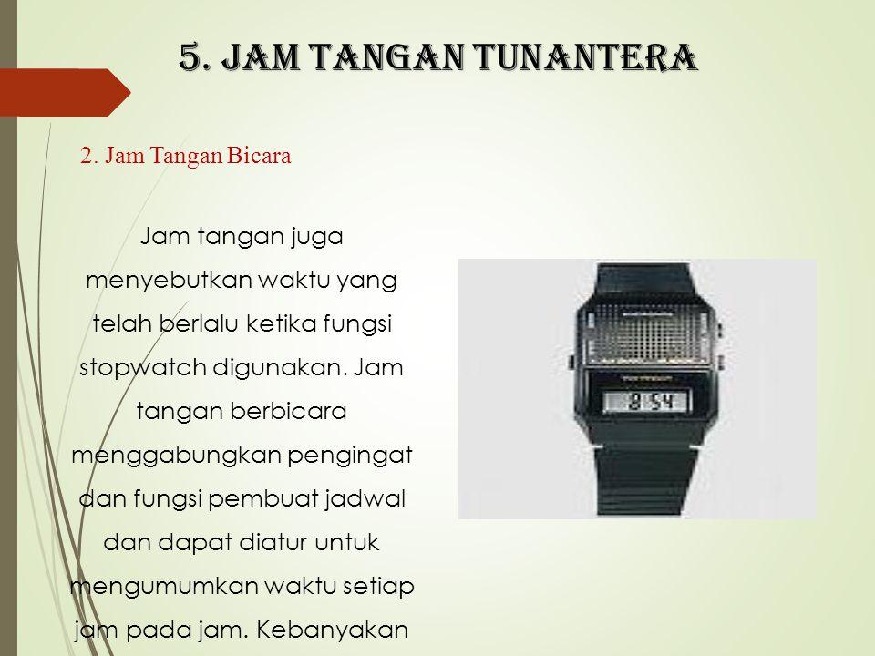 5. Jam tangan tunantera 2. Jam Tangan Bicara