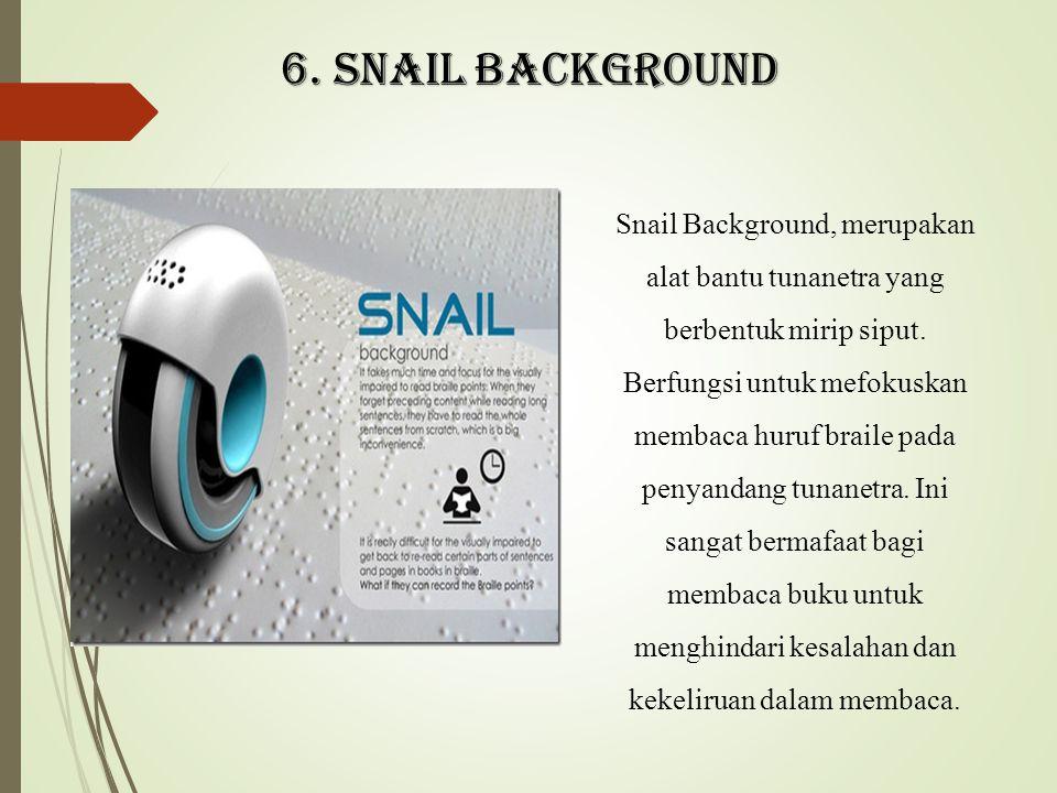 6. SNAIL BACKGROUND