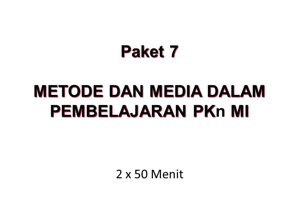 Paket 7 Metode dan Media dalam Pembelajaran PKn MI