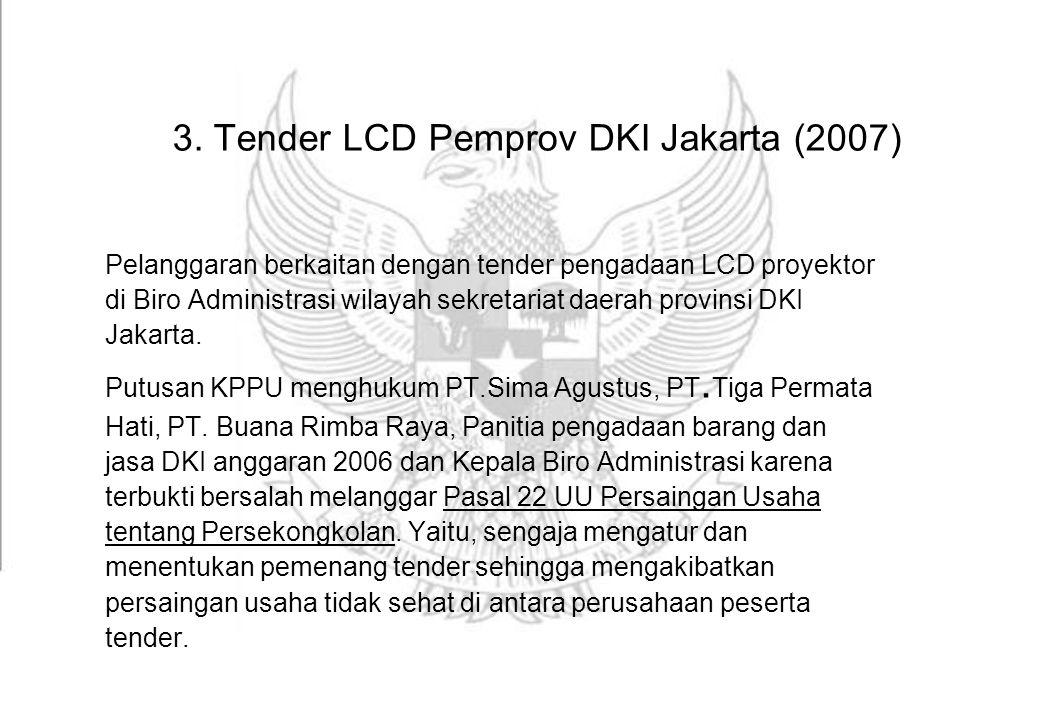 3. Tender LCD Pemprov DKI Jakarta (2007)