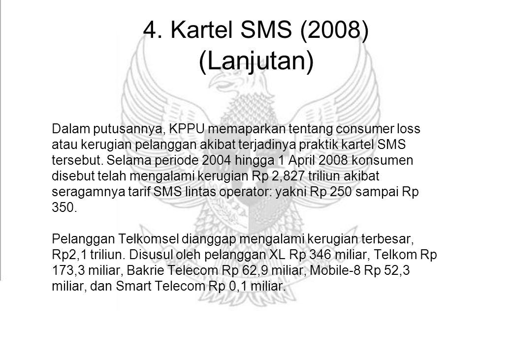 4. Kartel SMS (2008) (Lanjutan)