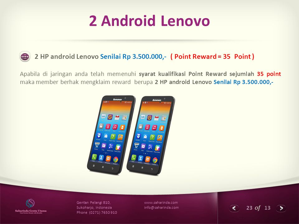 2 Android Lenovo 2 HP android Lenovo Senilai Rp 3.500.000,- ( Point Reward = 35 Point )