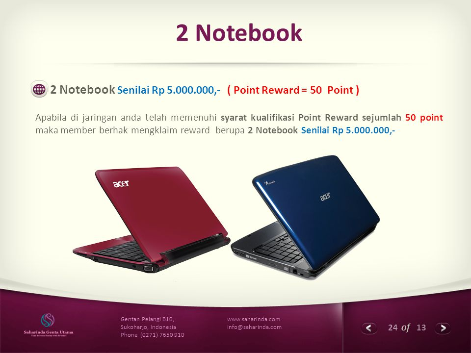 2 Notebook 2 Notebook Senilai Rp 5.000.000,- ( Point Reward = 50 Point )