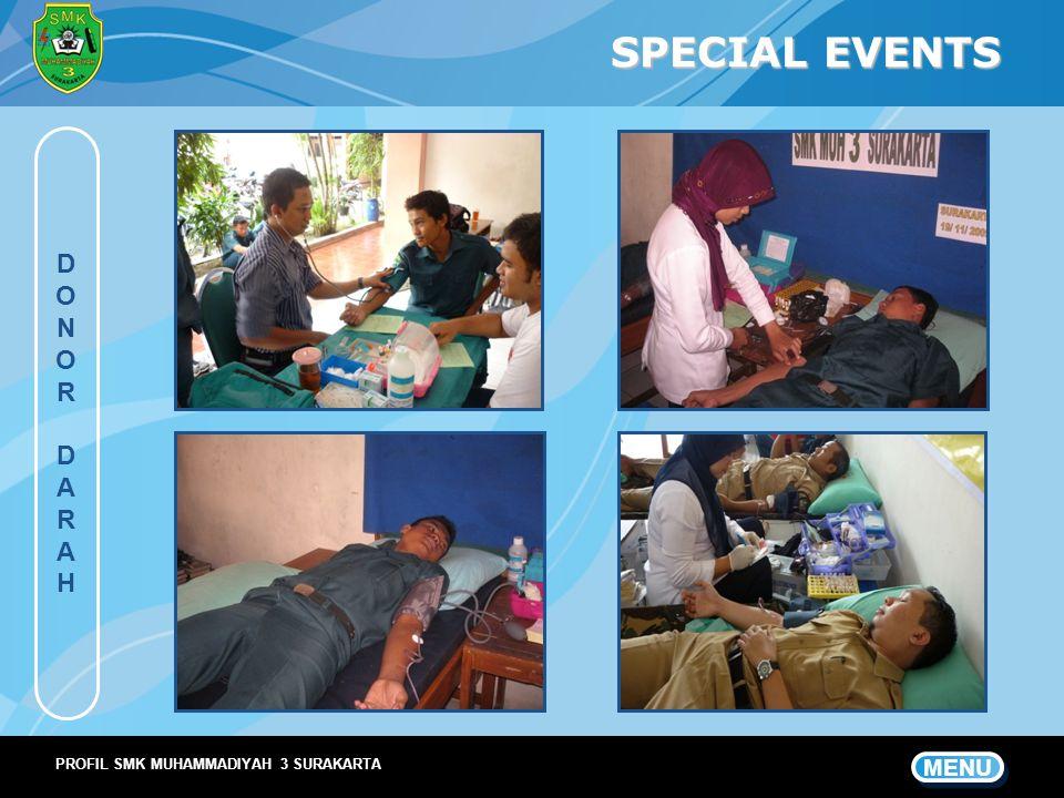 SPECIAL EVENTS D O N R A H PROFIL SMK MUHAMMADIYAH 3 SURAKARTA MENU