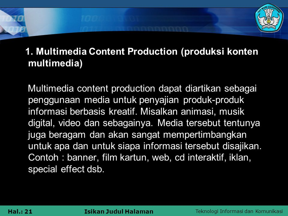 1. Multimedia Content Production (produksi konten multimedia)