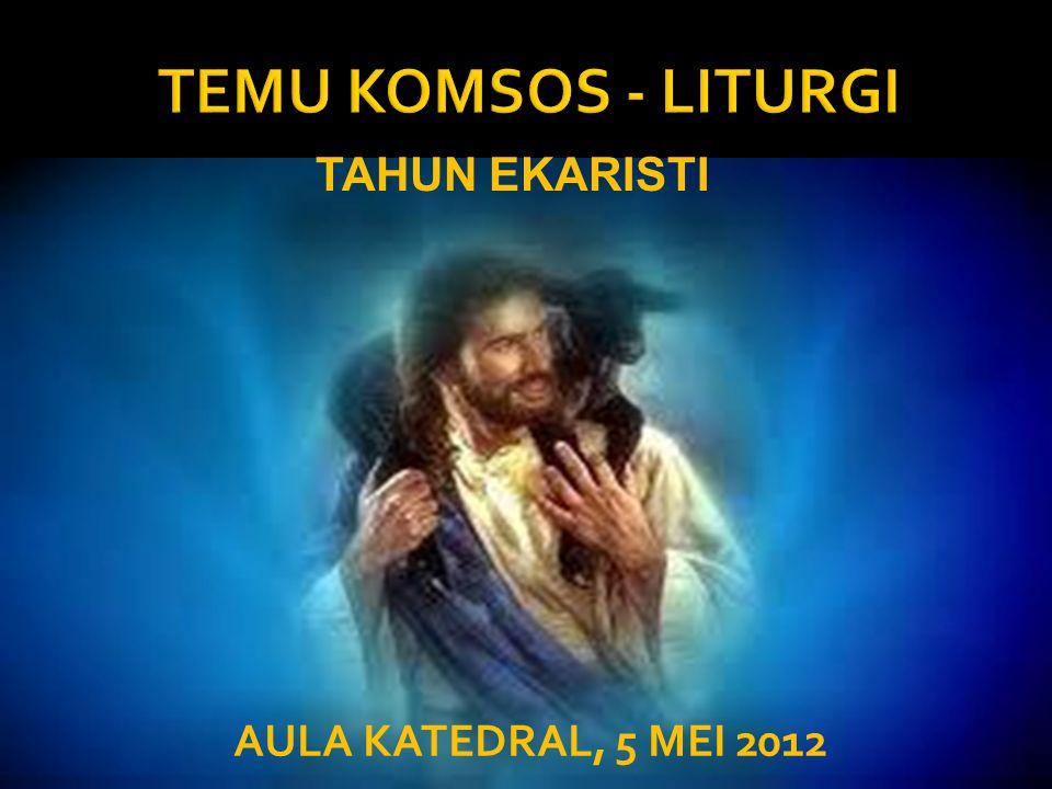 TEMU KOMSOS - LITURGI TAHUN EKARISTI AULA KATEDRAL, 5 MEI 2012