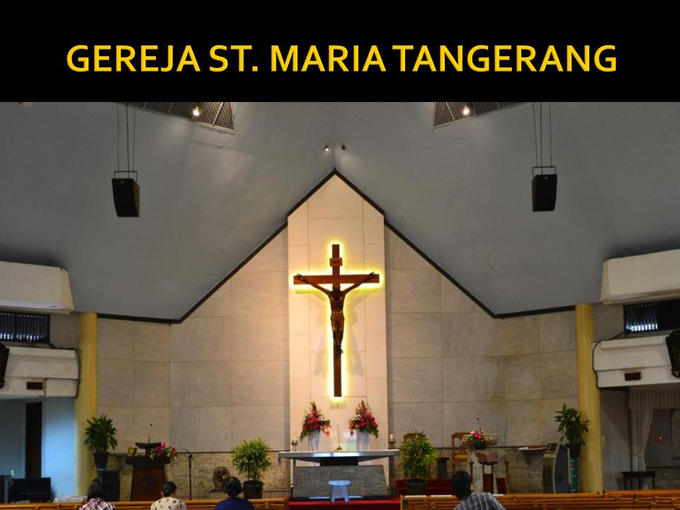 GEREJA ST. MARIA TANGERANG