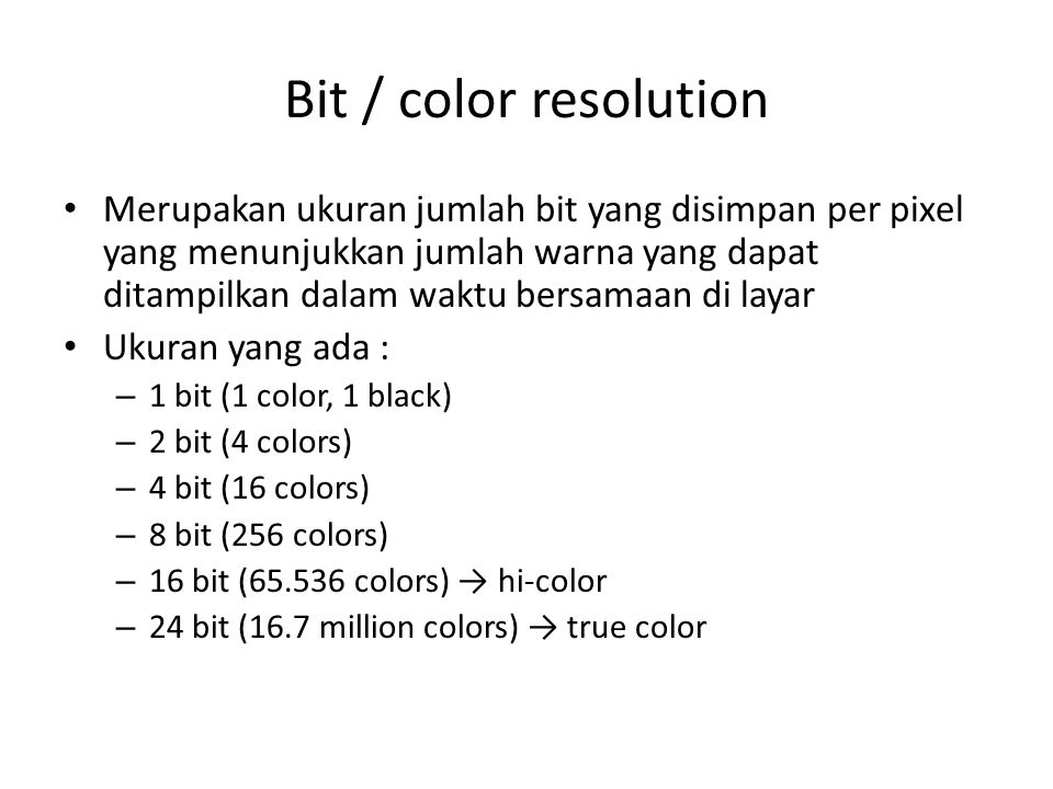 Bit / color resolution