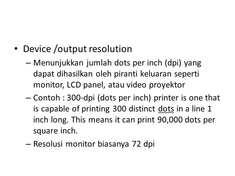 Device /output resolution