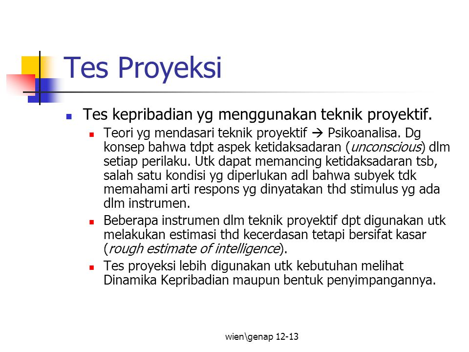Tes Proyeksi Tes kepribadian yg menggunakan teknik proyektif.