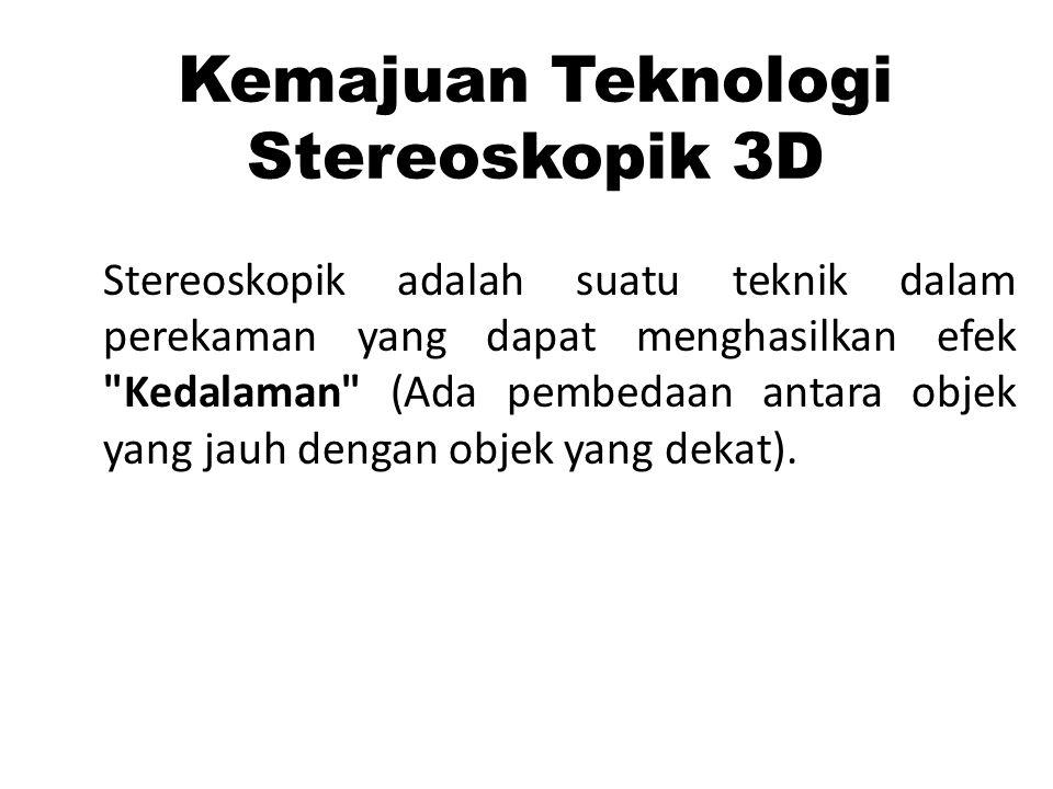 Kemajuan Teknologi Stereoskopik 3D