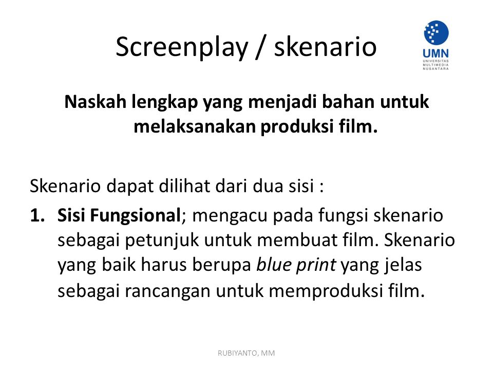 Naskah lengkap yang menjadi bahan untuk melaksanakan produksi film.