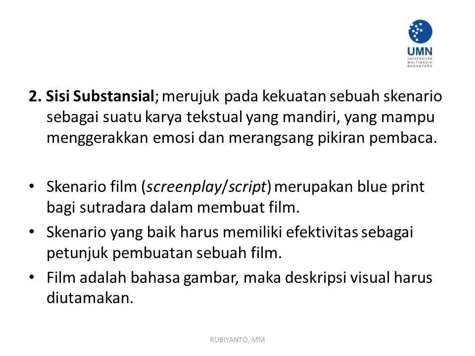 Film adalah bahasa gambar, maka deskripsi visual harus diutamakan.