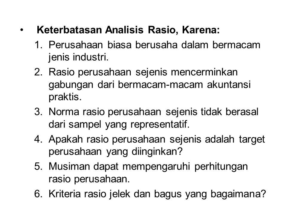 Keterbatasan Analisis Rasio, Karena: