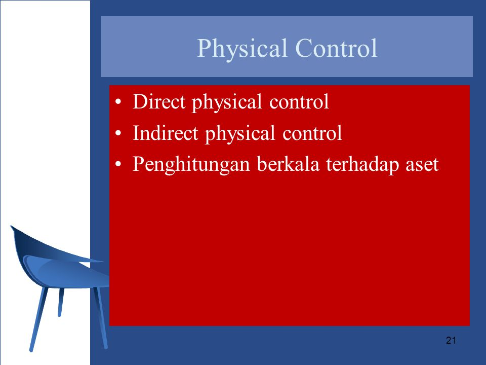 Physical Control Direct physical control Indirect physical control