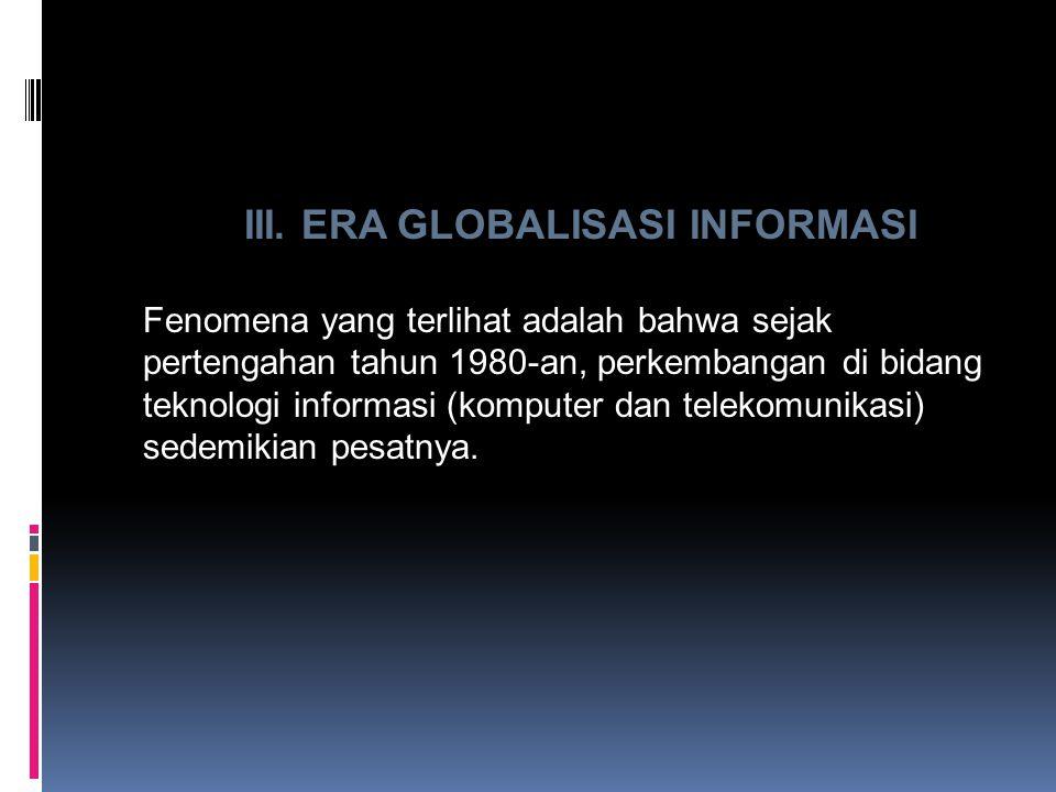 III. ERA GLOBALISASI INFORMASI