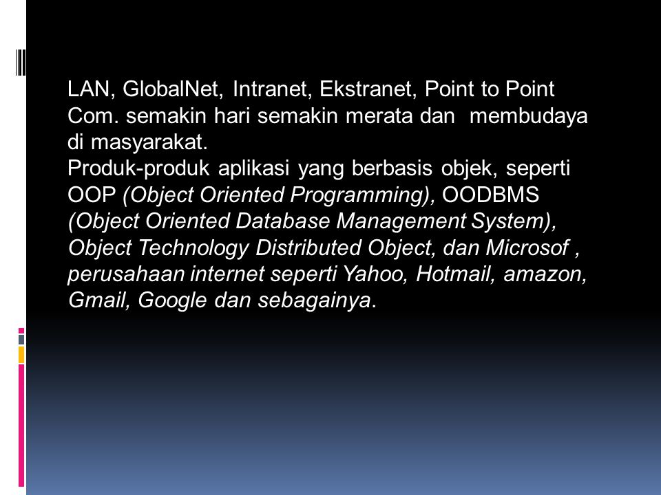 LAN, GlobalNet, Intranet, Ekstranet, Point to Point Com