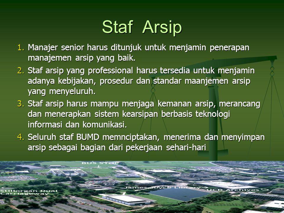Staf Arsip Manajer senior harus ditunjuk untuk menjamin penerapan manajemen arsip yang baik.