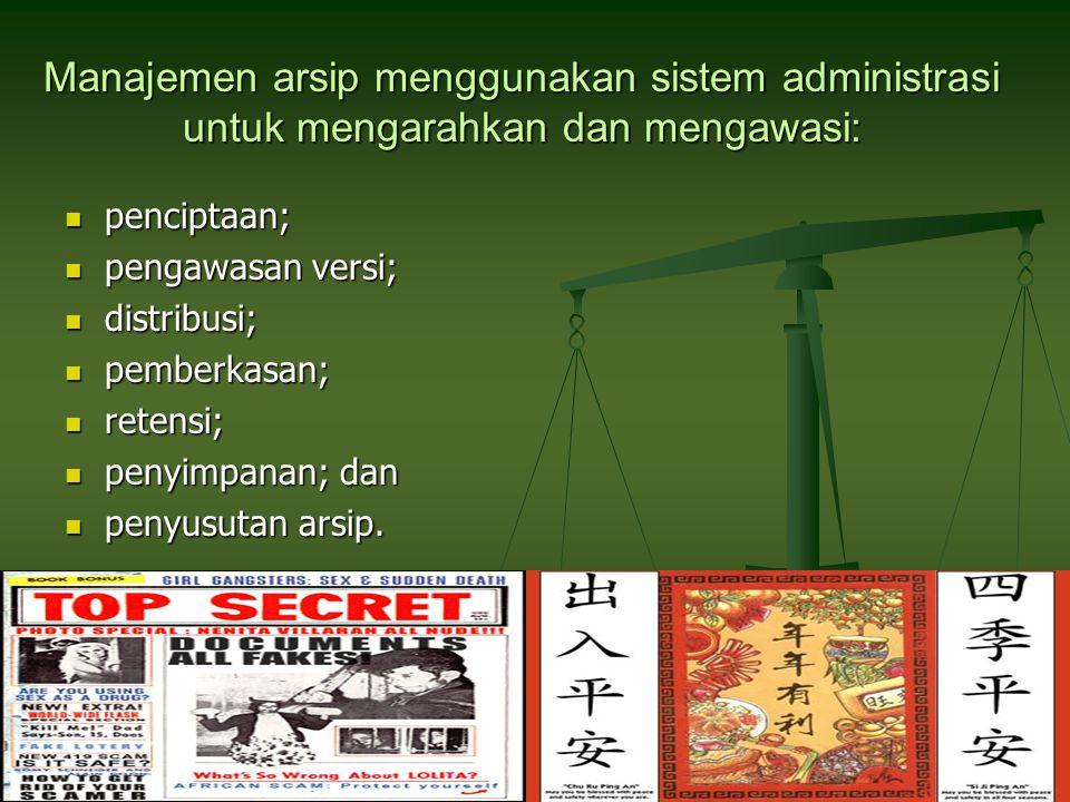 Manajemen arsip menggunakan sistem administrasi untuk mengarahkan dan mengawasi: