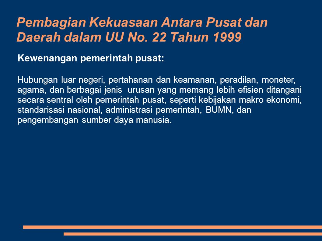 Pembagian Kekuasaan Antara Pusat dan Daerah dalam UU No. 22 Tahun 1999